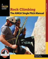 The Single Pitch Rock Climbing: The AMGA Single Pitch Manual