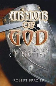 Armor of God  -     By: Robert Frazier