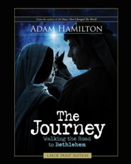 The Journey, Large Print: Walking the Road to Bethlehem