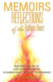 Memoirs: Reflections of the Fathers Heart  -     By: C.L. Thomas
