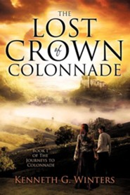The Lost Crown of Colonnade  -     By: Kenneth G. Winters