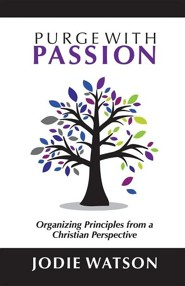 Purge with Passion: Organizing Principles from a Christian Perspective