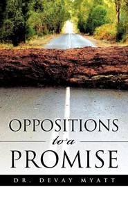 Oppositions to a Promise  -     By: Dr. Devay Myatt