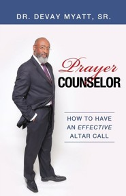 Prayer Counselor  -     By: Dr. Devay Myatt Sr.