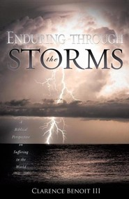 Enduring Through the Storms  -     By: Clarence Benoit Jr.