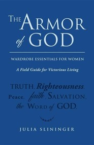 The Armor of God  -     By: Julia Slininger