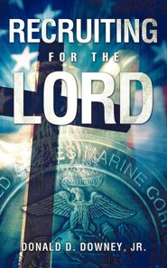 Recruiting for the Lord  -     By: Donald D. Downey Jr.
