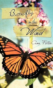 Butterfly in the Wind  -     By: Ann Fetter