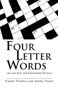 Four Letter Words Are Not Just for Crossword Puzzles  -     By: Cammy Tidwell, Sheryl Vasso
