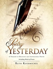 Poetry of Yesterday a Treasury of Religious and Inspirational Poetry  -     By: Ruth Kuehmichel