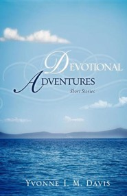 Devotional Adventures  -     By: Yvonne I.M. Davis