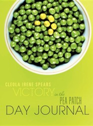 Victory in the Pea Patch Day Journal