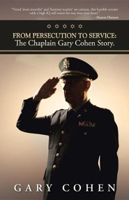 From Persecution to Service: The Chaplain Gary Cohen Story