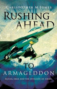 Rushing Ahead to Armageddon  -     By: Christopher M. Jones