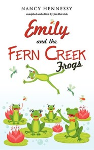 Emily and the Fern Creek Frogs  -     By: Nancy Hennessy