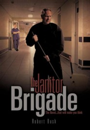 The Janitor Brigade  -     By: Robert Bush