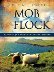 The Mob and the Flock  -     By: Paul N. Jewett
