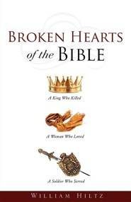 Broken Hearts of the Bible  -     By: William Hiltz