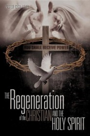 The Regeneration of the Christian and the Holy Spirit  -     By: Pastor Cecil Level