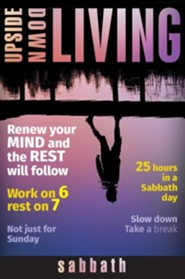 Upside Down Living: Sabbath