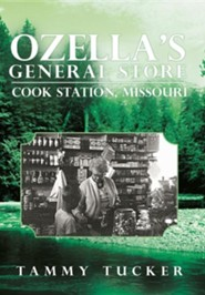 Ozella's General Store Cook Station, Missouri  -     By: Tammy Tucker