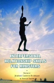 Interpersonal Relationship Skills for Ministers  -     Edited By: Jeanine Bozeman, Argile Smith     By: Jeanine Bozeman(ED.) & Argile Smith(ED.)