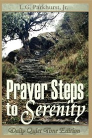 Prayer Steps to Serenity Daily Quiet Time Edition  -     By: L.G. Parkhurst Jr.
