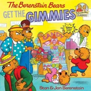 The Berenstain Bears Get the Gimmies  -     By: Stan Berenstain, Jan Berenstain