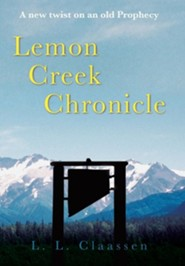 Lemon Creek Chronicle  -     By: L.L. Claassen