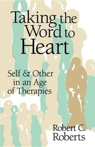 Taking the Word to Heart: Self and Other in an Age of Therapies