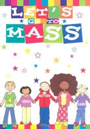 Let's Go to Mass  -     By: Aileen Urquhart     Illustrated By: Louise Hilton