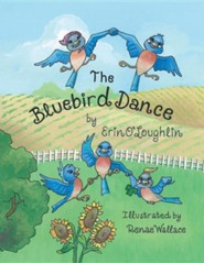 The Bluebird Dance  -     By: Erin O'Loughlin