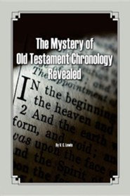 The Mystery of Old Testament Chronology Revealed, Paper  -     By: V.C. Lewis
