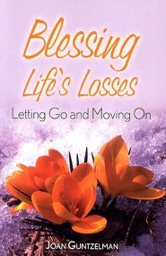 Blessing Life's Losses: Letting Go and Moving On
