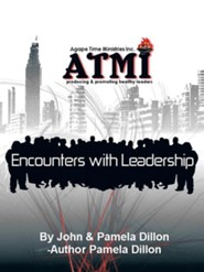 Encounters with Leadership-Producing and Promoting Healthy Leaders: Handbook and Manual of Mentorship and Fellowship