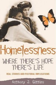 Where There's Hope, There's Life: Women's Stories of Homelessness and Survival  -     By: Anthony J. Gittins