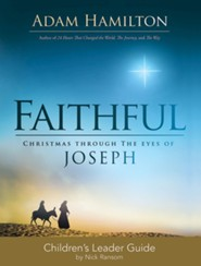 Faithful: Christmas Through the Eyes of Joseph, Children's Leader Guide