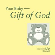 Your Baby: Gift of GodRevised Edition