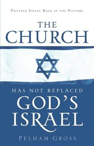 The Church Has Not Replaced God's Israel