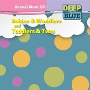 Deep Blue: Babies & Woddlers and Toddlers & Twos Annual Music CD, Fall 2016 - Summer 2017