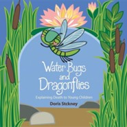 Water Bugs and Dragonflies: Explaining Death to Young Children  -     By: Doris Stickney