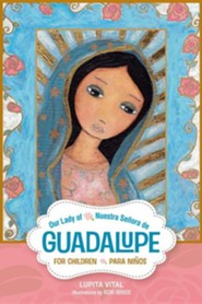 Our Lady of Guadalupe for Children/Nuestra Senora de Guadalupe Para Ninos