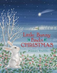Little Bunny Finds Christmas  -     By: Pirkko Vainio