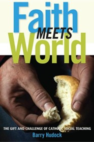 Faith Meets World: Gift and Challenge of Catholic Social Teaching