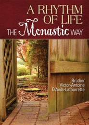 A Rhythm of Life: The Monastic Way  -     By: Brother Victor-Antoine d'Avila-Latourrette