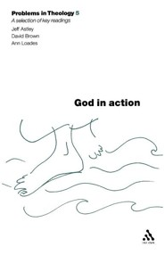 Problems in Theology: God in Action