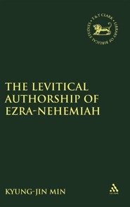 Levitical Authorship of Ezra-Nehemiah  -     By: Kyungjin Min