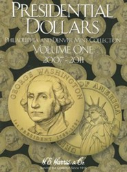 Presidential Dollars, Volume 1: Philadelphia and Denver Mint Collection2007-2011 Edition