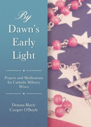 By Dawn's Early Light: A Prayer Book for Women in the Service and Military Wives
