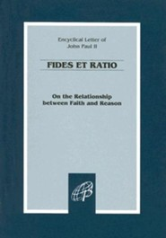 Fides Et Ratio: On the Relationship Between Faith and Reason: Encyclical Letter of John Paul II  -     By: Pope John Paul II